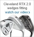 Cleveland RTX 2.0 wedges - fitting